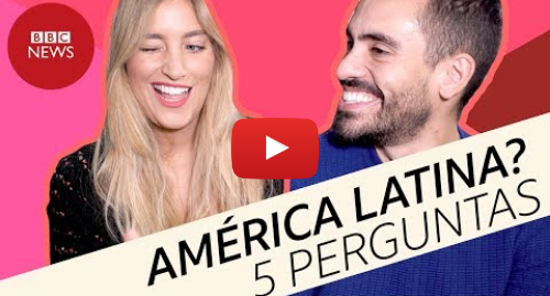 YouTube post de BBC News Brasil: Xinxim, empanada… O que estrangeiros perguntam sobre a América Latina