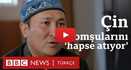 BBC News Türkçe tarafından yapılan Youtube paylaşımı: Çin'in hapse attığı Müslüman Kazaklar anlatıyor