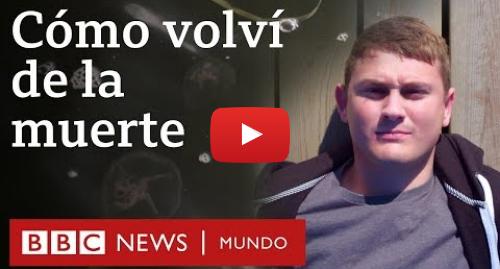 Publicación de Youtube por BBC News Mundo: Los 7 niños daneses que resucitaron tras haber estado clínicamente muertos por varias horas