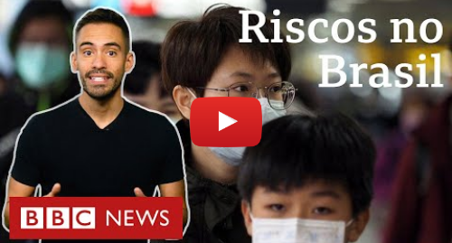 YouTube post de BBC News Brasil: Coronavírus  por que sarampo, dengue e febre amarela merecem mais atenção