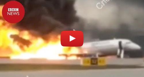 YouTube post de BBC News Brasil: Acidente com 'raio' em avião da Aeroflot mata mais de 40 em Moscou