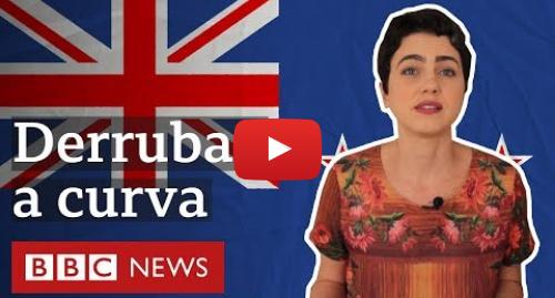 YouTube post de BBC News Brasil: Coronavírus  Nova Zelândia aposta em estratégia agressiva contra covid-19