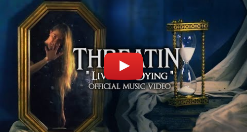 Youtube post by Threatin: Threatin - Living is Dying (Official Music Video)