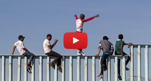 Publicación de Youtube por BBC News Mundo: La llegada de los primeros migrantes de la caravana a Estados Unidos