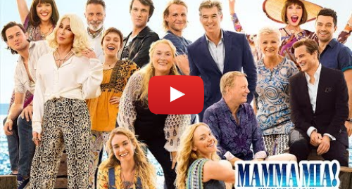 Youtube пост, автор: Universal Pictures: Mamma Mia! Here We Go Again - Final Trailer
