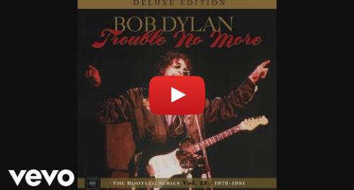 Publicación de Youtube por BobDylanVEVO: Bob Dylan - Gotta Serve Somebody (Take 1 - Slow Train Coming studio outtake) (Audio)
