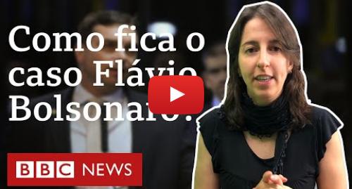 YouTube post de BBC News Brasil: O que acontece com investigação contra Flávio Bolsonaro após decisão do STF?