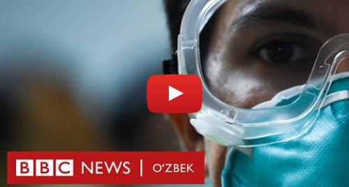 Youtube муаллиф BBC Uzbek: Коронавирус  Дунёда нималар бўлмоқда? – Сўнгги янгиликлар O'zbekiston Xitoy koronavirus