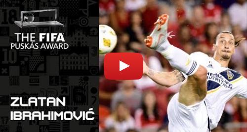 Publicación de Youtube por FIFATV: FIFA PUSKAS AWARD 2019 NOMINEE  Zlatan Ibrahimovic