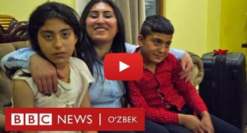 Youtube муаллиф BBC Uzbek: Ироқ  ИШИД қул қилган болалар она бағрига қайтди - BBC Uzbek