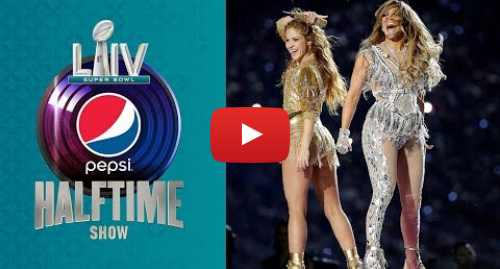 Publicación de Youtube por NFL: Shakira & J. Lo's FULL Pepsi Super Bowl LIV Halftime Show