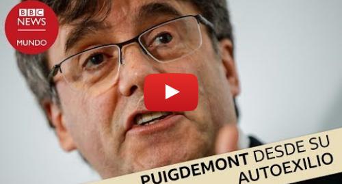 """Publicación de Youtube por BBC News Mundo: Puigdemont  """"Me arrepiento de haber suspendido la declaración de independencia"""""""
