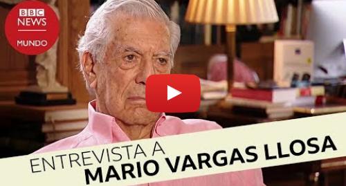 """Publicación de Youtube por BBC News Mundo: Mario Vargas Llosa  """"Me gustaría que la muerte me hallara escribiendo, como un accidente"""""""