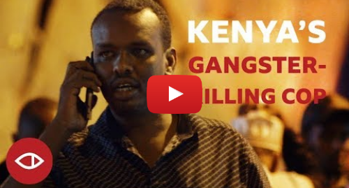 Youtube post by BBC News Africa: Hunting down gangsters with Kenya's Ahmed Rashid - Full Documentary - BBC Africa Eye