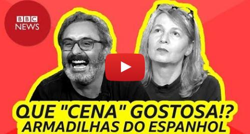 YouTube post de BBC News Brasil: Português x Espanhol  os falsos cognatos, episódio 2