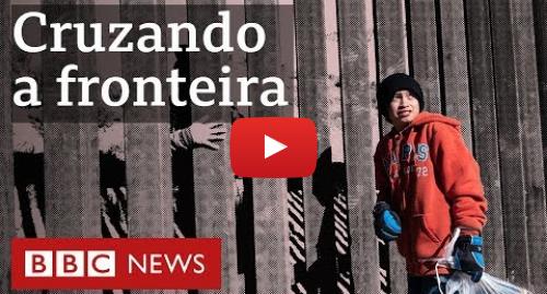 YouTube post de BBC News Brasil: Os pais que mandam crianças atravessarem a fronteira dos EUA sozinhas