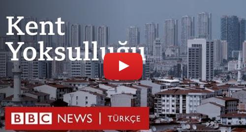 BBC News Türkçe tarafından yapılan Youtube paylaşımı: İstanbul'da yaşayan kadınlar kent yoksulluğuna ne diyor?