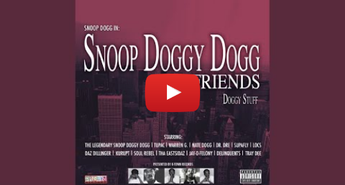 Youtube пост, автор: Snoop Dogg - Topic: Nuthin' but a G'thang