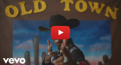 Youtube post by LilNasXVEVO: Lil Nas X - Old Town Road (Week 17 Version) ft. Billy Ray Cyrus