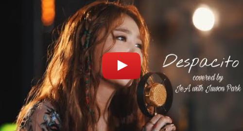 Publicación de Youtube por Música de Arranque: Despacito - JeA with Juwon Park (Offical Video) (Cover)