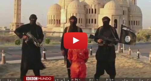 Publicación de Youtube por BBC News Mundo: Estado Islámico y su tenebrosa maquinaria publicitaria - BBC Mundo