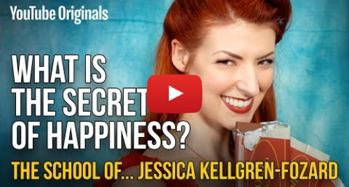 Youtube post by The School of Life: What Is The Secret Of Happiness? | The School of Jessica Kellgren-Fozard