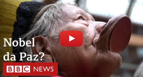 """YouTube post de BBC News Brasil: """"Estamos decepcionando o criador""""  Raoni inicia giro pelo mundo em """"campanha"""" pelo Nobel da Paz"""