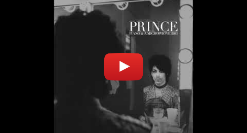 Youtube post by Prince: Prince - 'Mary Don't You Weep' (from 'Piano & A Microphone 1983')