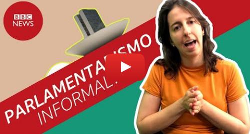 """YouTube post de BBC News Brasil: Bolsonaro está mesmo perdendo poder para """"parlamentarismo informal""""?"""