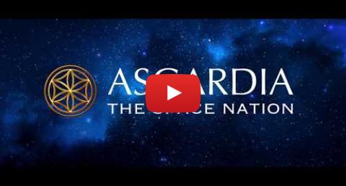Youtube пост, автор: Igor Ashurbeyli: Официальный ролик инаугурации Главы первого Космического Государства Асгардия (русские субтитры)