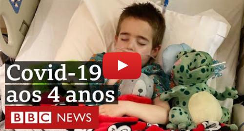 YouTube post de BBC News Brasil: Coronavírus  médica relata angústia de ver filho de 4 anos internado com covid-19