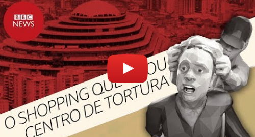 YouTube post de BBC News Brasil: Venezuela  Por dentro do shopping de luxo que virou centro de tortura de presos políticos