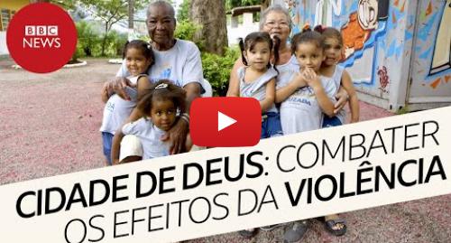 YouTube post de BBC News Brasil: Convivência entre idosos e crianças ajuda contra solidão e efeitos da violência na Cidade de Deus