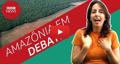 YouTube post de BBC News Brasil: Como meio ambiente pôs governo Bolsonaro nos holofotes do mundo