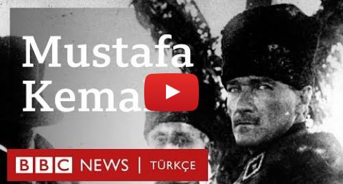 BBC News Türkçe tarafından yapılan Youtube paylaşımı: İngiliz istihbarat belgelerinde Mustafa Kemal