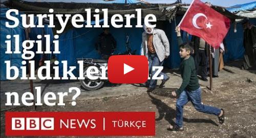 BBC News Türkçe tarafından yapılan Youtube paylaşımı: Suriyelilerle ilgili bildiklerimiz neler?