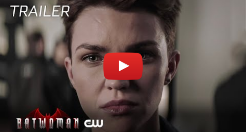 Youtube post by The CW Network: Batwoman | First Look Trailer | The CW
