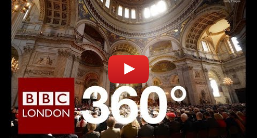 Youtube post by BBC London: 360 Video  Inside St Paul's Cathedral - BBC London