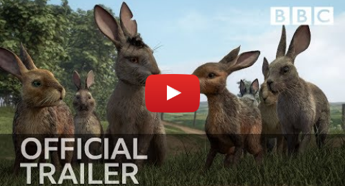 Youtube post by BBC: Watership Down  Trailer - BBC