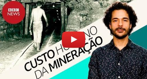 YouTube post de BBC News Brasil: A sangrenta história da mineração no Brasil