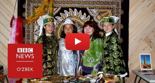 "Youtube муаллиф BBC Uzbek: Москва  Самарқандлик Севара ""Артек""ка борган биринчи мигрант ўқувчи"