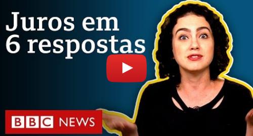 YouTube post de BBC News Brasil: Juros caem para 5,5%  como a Selic afeta seu bolso (e dicas para negociar dívidas)