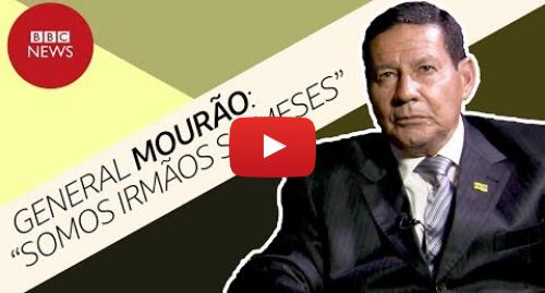 YouTube post de BBC News Brasil: General Mourão diz ser gêmeo siamês de Bolsonaro e critica 'choro de perdedores'