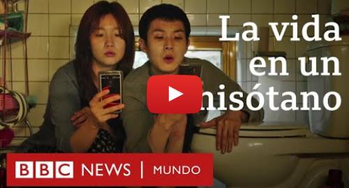 """Publicación de Youtube por BBC News Mundo: """"Parasite"""" en los Oscar 2020  los surcoreanos que viven en sótanos como el que retrata la película"""