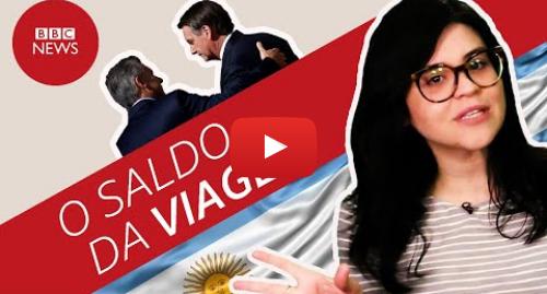 YouTube post de BBC News Brasil: Os destaques da primeira visita oficial de Bolsonaro à Argentina