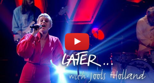 Youtube post by BBC Music: Robyn returns with Missing U on Later… with Jools Holland