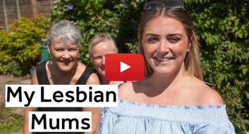 Youtube post by BBC Newsbeat: My Lesbian Mums | BBC Newsbeat