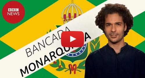 YouTube post de BBC News Brasil: Monarquistas ocupam cargos em Brasília e reabilitam grupo católico ultraconservador