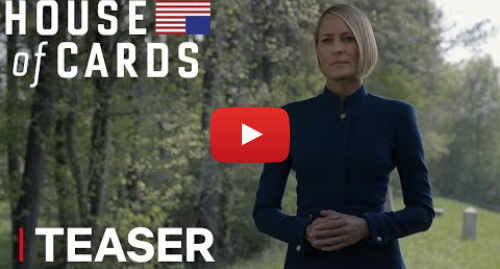 Youtube post by Netflix: House Of Cards | Teaser  Grave [HD] | Netflix