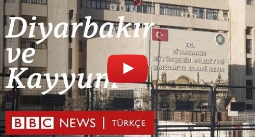 BBC News Türkçe tarafından yapılan Youtube paylaşımı: Diyarbakır ve Kayyum